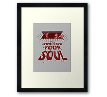 Swallow Your Soul Framed Print