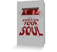 Swallow Your Soul Greeting Card
