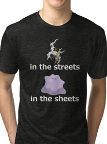 Arceus in the streets - Ditto in the sheets (B) Tri-blend T-Shirt