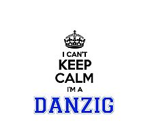 I cant keep calm Im a DANZIG Photographic Print