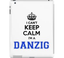 I cant keep calm Im a DANZIG iPad Case/Skin
