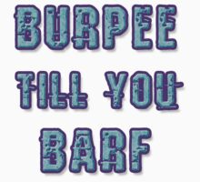 Burpee Till You Barf Unisex Tee Kids Clothes