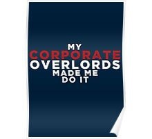 My Corporate Overlords Made Me Do It Poster