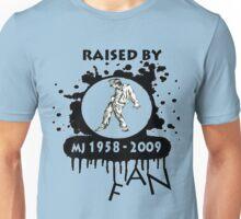 RAISED BY MJ FAN Unisex T-Shirt