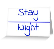 Stay over night Greeting Card