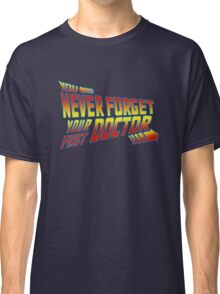 You Never Forget Your First Doctor - Doc Brown Classic T-Shirt
