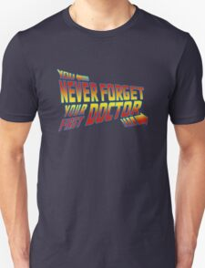 You Never Forget Your First Doctor - Doc Brown Unisex T-Shirt