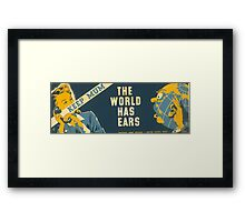 Keep Mum, the World has Ears Framed Print