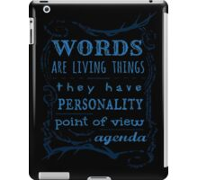 Words are living things. They have personality, point of view, agenda. - Hannibal quote iPad Case/Skin