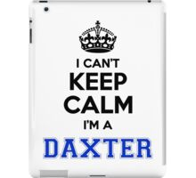 I cant keep calm Im a DAXTER iPad Case/Skin