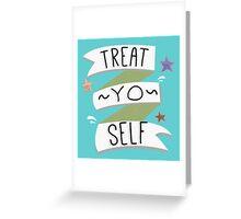Treat Yo Self Greeting Card