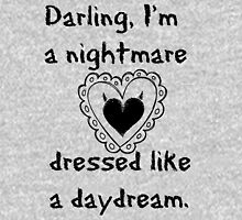 """Darling, I'm a nightmare dressed like a daydream."" Womens Fitted T-Shirt"