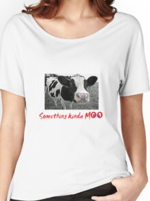 Something kinda moo Women's Relaxed Fit T-Shirt