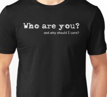 Who Are You?.. Unisex T-Shirt