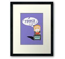 Timmy! Framed Print