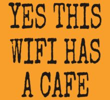 YES THIS WIFI HAS A CAFE by Bundjum