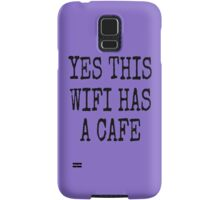 YES THIS WIFI HAS A CAFE Samsung Galaxy Case/Skin