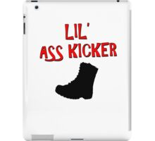 Lil' Ass Kicker- Suitible for Adults and Kids iPad Case/Skin