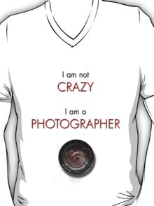 CRAZY PHOTOGRAPHER T-Shirt