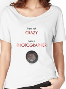 CRAZY PHOTOGRAPHER Women's Relaxed Fit T-Shirt