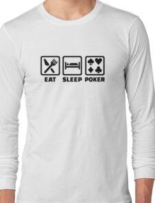 Eat Sleep Poker Long Sleeve T-Shirt