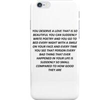 You Deserve iPhone Case/Skin