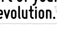 If I can't dance, I don't want to be part of your revolution. Sticker