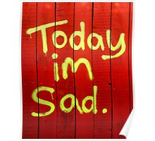 Today I'm Sad Poster