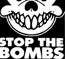STOP THE BOMBS Sticker