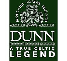 Celtic-Inspired 'Dunn, A True Celtic Legend' Last Name TShirt, Accessories and Gifts Photographic Print