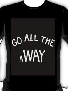GO ALL THE aWAY (Luke Hemmings Shirt) T-Shirt