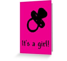Its a girl! Greeting Card