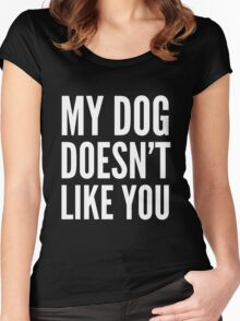 My Dog Doesn't Like You (Black & White) Women's Fitted Scoop T-Shirt
