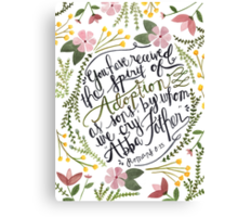 The Spirit of Adoption - Romans 8:15 Canvas Print