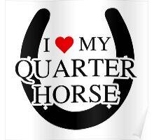 I heart My Quarter Horse Poster
