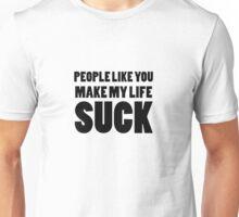 People Like You... (black print) Unisex T-Shirt