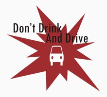 Don't Drink And Drive by Ilunia Felczer