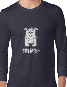 Toys Are People Too - Butch Long Sleeve T-Shirt