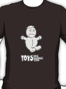 Toys Are People Too - Harry T-Shirt