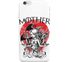 Mother Of Dragons iPhone Case/Skin