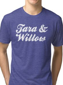 Tara & Willow Tri-blend T-Shirt