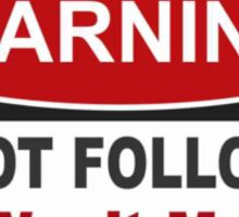 Don't Follw Me You Won't Make It Sticker