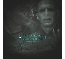 Harry Potter: The Boy Who Lived, Come To Die Photographic Print