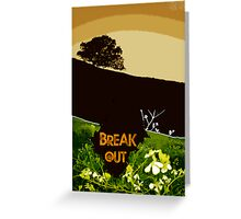 break free Greeting Card