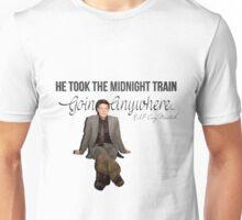 He Took The Midnight Train Goin Anywhere Unisex T-Shirt