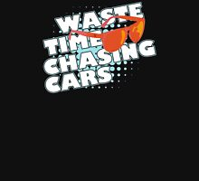 Waste Time Chasing Cars v2 Unisex T-Shirt