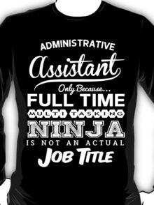 Ninja Administrative Assistant T-shirt T-Shirt