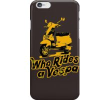 Who rides a Vespa? iPhone Case/Skin