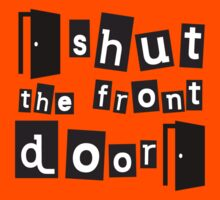Shut the front door by bakery
