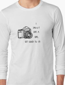 I SHOOT LIKE A GIRL...... T-Shirt